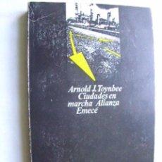 Libros de segunda mano: CIUDADES EN MARCHA. TOYNBEE, ARNOLD J. 1973. Lote 34112577