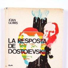 Libros de segunda mano: ASSAIG. LA RESPOSTA DE DOSTOIESKI. JOAN GOMIS.. Lote 34421941
