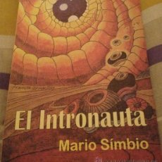 Libros de segunda mano: 'EL INTRONAUTA', DE MARIO SÍMBIO. FILOSOFÍA, METAFÍSICA Y COSMOLOGÍA. NUEVO.. Lote 35039655