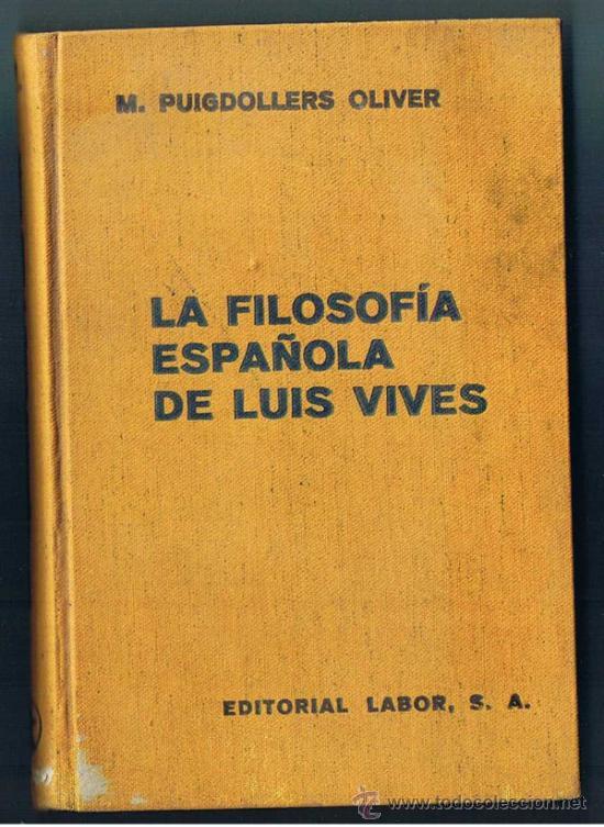 LA FILOSOFIA ESPAÑOLA DE LUIS VIVES. M. PUIGDOLLERS. EDITORIAL LABOR, 1940. (Libros de Segunda Mano - Pensamiento - Filosofía)