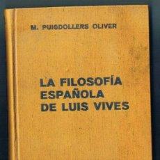 Libros de segunda mano: LA FILOSOFIA ESPAÑOLA DE LUIS VIVES. M. PUIGDOLLERS. EDITORIAL LABOR, 1940.. Lote 35193845