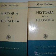 Libros de segunda mano: HISTORIA DE LA FILOSOFÍA. JOHANNES HIRSCHBERGER. (2 VOLS.). HERDER. BARCELONA.. Lote 35215918