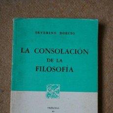 Libros de segunda mano: LA CONSOLACIÓN DE LA FILOSOFÍA. BOECIO (SEVERINO). Lote 35548956