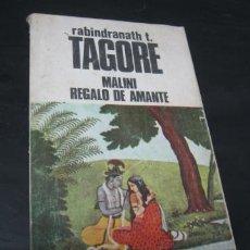Libros de segunda mano: TAGORE - RABINDRANATH T. - MALINI - REGALO DE AMANTE. Lote 35659379