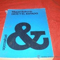 Libros de segunda mano: DIOS Y EL ESTADO - MIGUEL BAKUNIN. PROYECCION. Lote 45208839