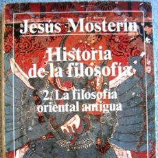 Libros de segunda mano: HISTORIA DE LA FILOSOFIA. FILOSOFIA ORIENTAL ANTIGUA. JESUS MONTESERIN. ALIANZA EDITORIAL 1983.. Lote 36293563