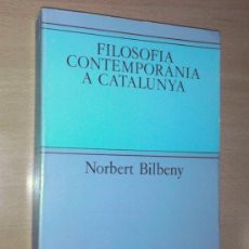 Libros de segunda mano: NORBERT BILBENY - FILOSOFIA CONTEMPORÀNIA A CATALUNYA - EDHASA, 1985 [PRIMERA EDICIÓ]. Lote 36391455