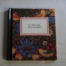 Libros de segunda mano: EL AMOR DEL REY SALOMÓN, COLECCIÓN AGUAMARINA;. Lote 36454531