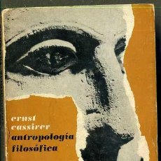 Libros de segunda mano: ERNST CASSIRER : ANTROPOLOGÍA FILOSÓFICA (FONDO DE CULTURA, 1968). Lote 36559005