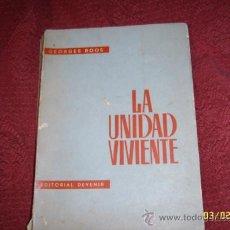 Libros de segunda mano: LA UNIDAD VIVIENTE POR GEORGES ROOS.AUTOGRAFIADO POR EL AUTOR A ANTONIO PIZÁ.1968.UNA JOYA!!. Lote 36581093