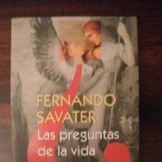 Libros de segunda mano: LAS PREGUNTAS DE LA VIDA --- FERNANDO SAVATER. Lote 37408180