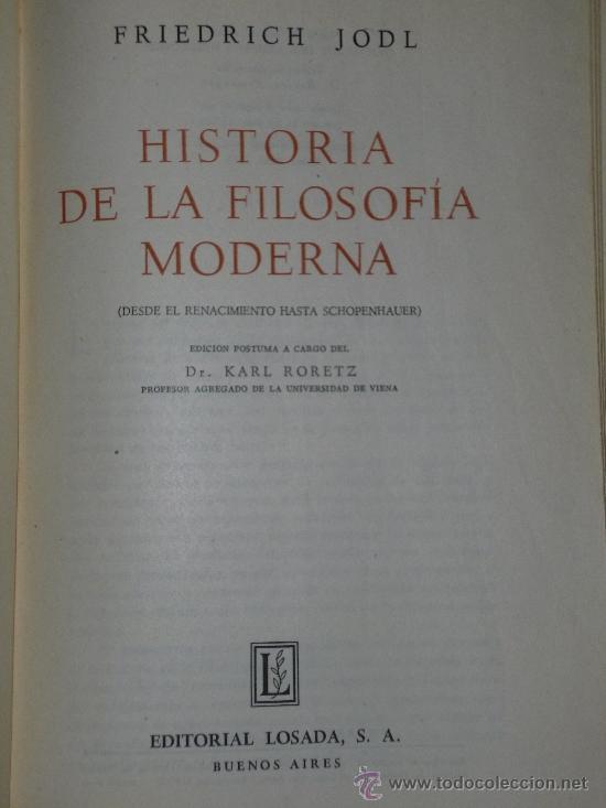 Libros de segunda mano: HISTORIA DE LA FILOSOFÍA MODERNA DESDE EL RENACIMIENTO HASTA SCHOPENHAUER. - Foto 2 - 37389553