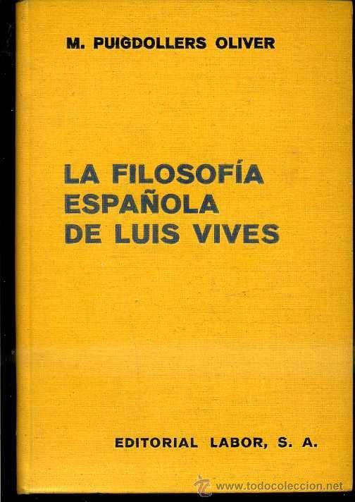 M. PUIGDOLLERS OLIVER : LA FILOSOFÍA ESPAÑOLA DE LUIS VIVES (LABOR, 1940) (Libros de Segunda Mano - Pensamiento - Filosofía)