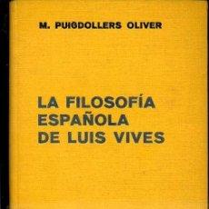 Libros de segunda mano: M. PUIGDOLLERS OLIVER : LA FILOSOFÍA ESPAÑOLA DE LUIS VIVES (LABOR, 1940). Lote 37568367