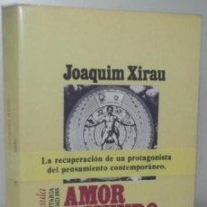Libros de segunda mano: AMOR Y MUNDO (DE XOAQUIM XIRAU) PENÍNSULA (1983) 1ª EDICIÓN! RAREZA!!. Lote 37679987