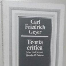 Libros de segunda mano: TEORÍA CRÍTICA - HORKHEIMER Y ADORNO (DE CARL FRIEDRICH GEYER) ALFA (1985) RAREZA!. Lote 37680038