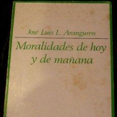 Libros de segunda mano: MORALIDADES DE HOY Y DE MAÑANA JOSÉ LUIS L. ARANGUREN TAURUS AÑO 1973. Lote 37902353