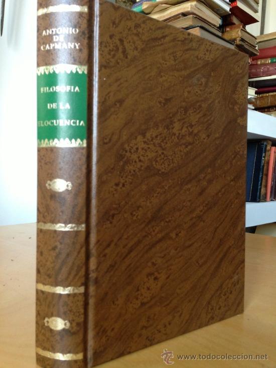 1842.- FILOSOFIA DE LA ELOCUENCIA. ANTONIO CAPMANY. EDICION FACSIMIL NUMERADA. (Libros de Segunda Mano - Pensamiento - Filosofía)