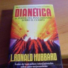 Libros de segunda mano: DIANETICA. EL PODER DEL PENSAMIENTO SOBRE EL CUERPO (RONALD HUBBARD) (LE6). Lote 38198553
