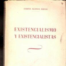 Libros de segunda mano: EXISTENCIALISMO Y EXISTENCIALISTAS. SABINO ALONSO FUEYO. EDITORIAL GUERRI.1ª EDICIÓN. 1949.. Lote 38497772