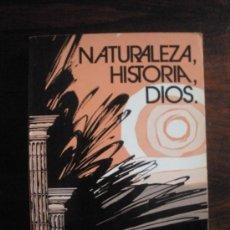 Libros de segunda mano: NATURALEZA, HISTORIA, DIOS --- XAVIER ZUBIRI. Lote 38482900