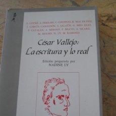 Libros de segunda mano: CÉSAR VALLEJO: LA ESCRITURA Y LO REAL - VV.AA. 199 PAGINAS, DE LA TORRE 1988. Lote 38568399