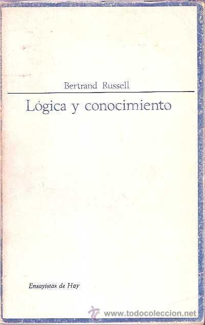 RUSSELL, BERTRAND - LÓGICA Y CONOCIMIENTO - TAURUS 1966 (Libros de Segunda Mano - Pensamiento - Filosofía)