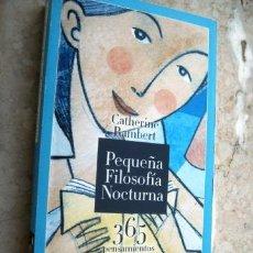Libros de segunda mano: PEQUEÑA FILOSOFIA NOCTURNA 365 PENSAMIENTOS POSITIVOS PARA SER FELIZ. Lote 122149127