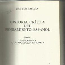 Libros de segunda mano: HISTORIA CRÍTICA DEL PENSAMIENTO ESPAÑOL. TOMO 1. METODOLOGÍA E INTRODUCCIÓN HISTÓRICA. MADRID. 1979. Lote 38720807