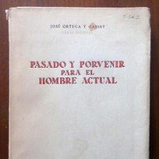 Libros de segunda mano: PASADO Y PORVENIR PARA EL HOMBRE ACTUAL - ORTEGA Y GASSET - REVISTA DE OCCIDENTE 1962. Lote 38861584
