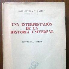 Libros de segunda mano: UNA INTERPRETACIÓN DE LA HISTORIA UNIVERSAL - ORTEGA Y GASSET - REV. OCCIDENTE 1960. Lote 38861722