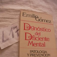Libros de segunda mano: DIAGNOSTICO DEL DEFICIENTE MENTAL - EMILIO GOMEZ. Lote 39227096