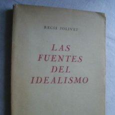 Livros em segunda mão: LAS FUENTES DEL IDEALISMO. JOLIVET, REGIS. 1945. Lote 39052249