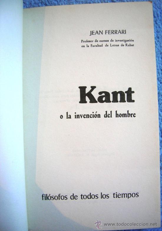 Libros de segunda mano: KANT O LA INVENCION DEL HOMBRE - JEAN FERRARI - EDAF EN 1981. - Foto 5 - 39040892