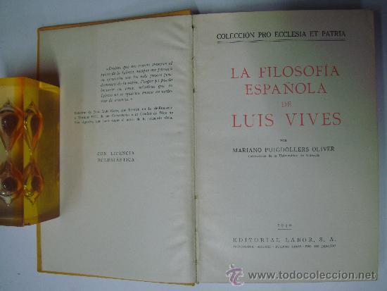 Libros de segunda mano: FILOSOFIA ESPAÑOLA DE LUIS VIVES. M.PUIGDOLLERS OLIVER. ED. LABOR 1940. ILUSTRADO - Foto 4 - 39140765