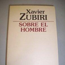 Libros de segunda mano: ZUBIRI, XAVIER. SOBRE EL HOMBRE. Lote 39737801