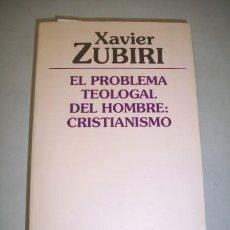 Libros de segunda mano: ZUBIRI, XAVIER. EL PROBLEMA TEOLOGAL DEL HOMBRE : CRISTIANISMO. Lote 39740286