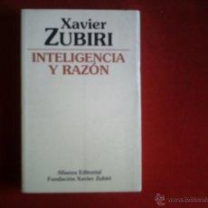 Libros de segunda mano: XAVIER ZUBIRI - INTELIGENCIA Y RAZÓN. Lote 39764025