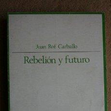 Libros de segunda mano: REBELIÓN Y FUTURO. ROF CARBALLO (JUAN) MADRID, TAURUS, 1970.. Lote 39955641