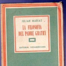 Libros de segunda mano: LA FILOSOFÍA DEL PADRE GRATRY. JULIA MARIA. EDITORIAL SUDAMERICANA. 2 ª ED. BUENOS AIRES. 1948.. Lote 39985359