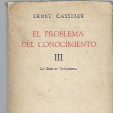 Libros de segunda mano: ERNST CASSIRER, EL PROBLEMA DEL CONOCIMIENTO, FONDO DE CULTURA ECONÓMICA, BUENOS AIRES 1957. Lote 39983960
