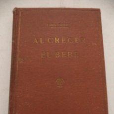 Libros de segunda mano: AL CRECER EL BEBÉ. ABATE CARLOS GRIMAUD. LIBRERIA DE AL TIP. CATÓLICA CASALS. 3ª ED. BARCELONA. 1940. Lote 40174211