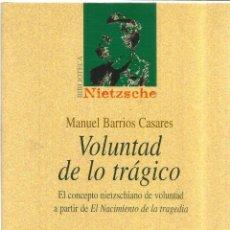 Libros de segunda mano: VOLUNTAD DE LO TRÁGICO. MANUEL BARRIOS CASARES. BIBLIOTECA NUEVA. MADRID. 2002. Lote 40201211