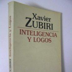 Libros de segunda mano: INTELIGENCIA Y LOGOS,XABIER ZUBIRI,1982,ALIANZA ED,REF FILOSOFIA AZP5. Lote 198803300