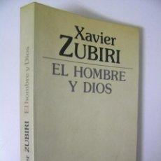Libros de segunda mano: EL HOMBRE Y DIOS,XABIER ZUBIRI,1985,ALIANZA ED,REF FILOSOFIA AZP5. Lote 198803306