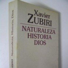 Libros de segunda mano: NATURALEZA HISTORIA DIOS,XABIER ZUBIRI,1987,ALIANZA ED,REF FILOSOFIA AZP5. Lote 198803267
