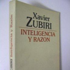 Libros de segunda mano: INTELIGENCIA Y RAZON,XABIER ZUBIRI,1983,ALIANZA ED,REF FILOSOFÍA AZP5. Lote 198803245