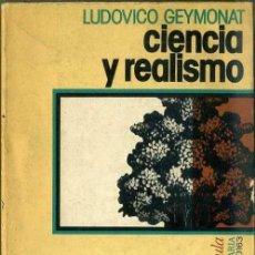 Libros de segunda mano: GEYMONAT : CIENCIA Y REALISMO (PENÍNSULA, 1980). Lote 40425624