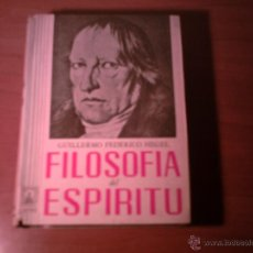 Libros de segunda mano: GUILLERMO FEDERICO HEGEL - FILOSOFIA DEL ESPIRITU. Lote 40522521