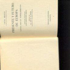 Libros de segunda mano: PRESENTE Y FUTURO DE EUROPA. AÑO 1956. CRENE BRINTON. . Lote 40553685